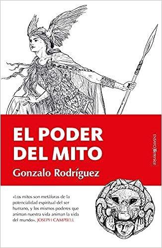 El Poder Del Mito de Gonzalo Rodríguez García