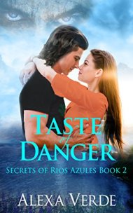 Taste of Danger (Secrets of Rios Azules Book 2) by [Verde, Alexa]