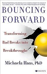 Bouncing Forward: Transforming Bad Breaks into Breakthroughs