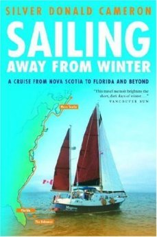 Sailing Away from Winter: A Cruise From Nova Scotia to Florida and Beyond by [Cameron, Silver Donald]