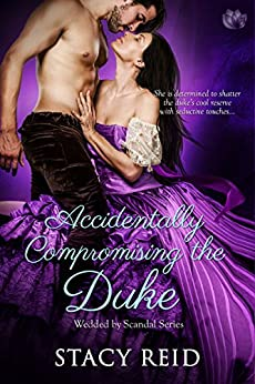 Accidentally Compromising the Duke by Stacy Reid