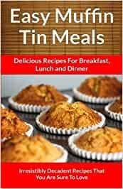 Easy Muffin Tin Meals Delicious Recipes For Breakfast