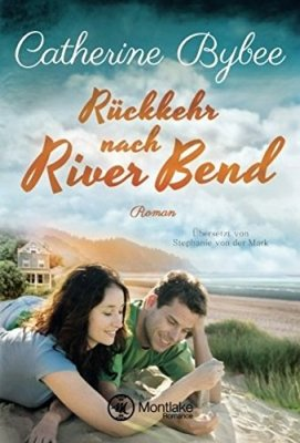 Catherine Bybee: Rückkehr nach River Bend