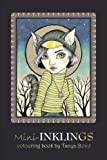 Mini-INKLINGS colouring book by Tanya Bond: Coloring book for adults, teens and children, featuring 30 single sided fantasy art illustrations by Tanya ... and other charming creatures. (Volume 3)