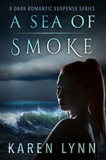 A Sea of Smoke: A Dark Romantic Psychological Thriller (A War of Hearts Book 2) by [Lynn, Karen]