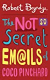 The Not So Secret Emails Of Coco Pinchard (Coco Pinchard Series Book 1)