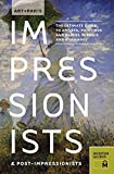 Art + Paris Impressionists & Post-Impressionists: The Ultimate Guide to Artists, Paintings and Places in Paris and Normandy (Art+)