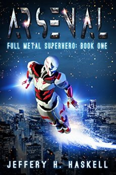 Arsenal (Full Metal Superhero Book 1) by [Haskell, Jeffery H.]
