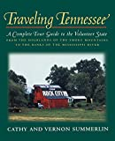 Traveling Tennessee: A Complete Tour Guide to the Volunteer State from the Highlands of the Smoky Mountains to the Banks of the Mississippi River