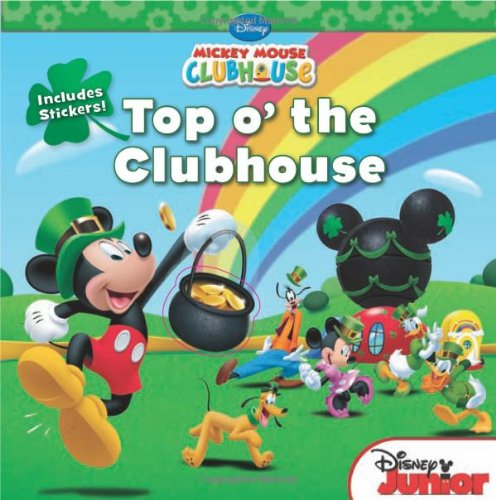 Mickey Mouse Clubhouse Top O The Clubhouse Includes Stickers Disney Book Group Kelman Marcy Disney Storybook Artists 9781423171607 Amazon Com Books