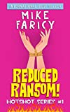 Reduced Ransom! (Hotshot Book 1)