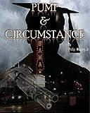 Pump & Circumstance
