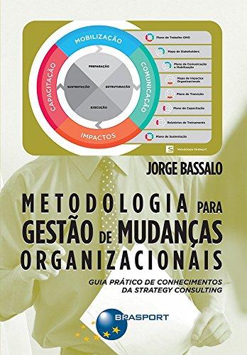 Metodologia Para Gestão de Mudanças Organizacionais. Guia Prático de Conhecimentos da Strategy Cons