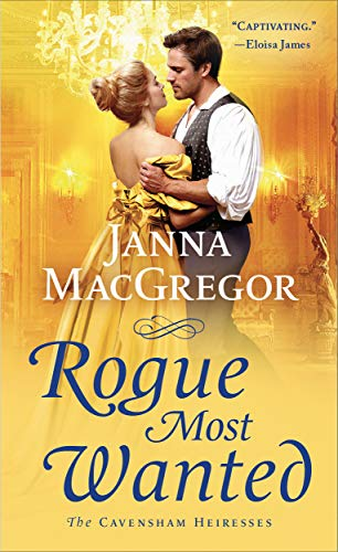 Rogue Most Wanted (The Cavensham Heiresses Book 5) by [MacGregor, Janna]