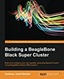 Building a BeagleBone Black Super Cluster