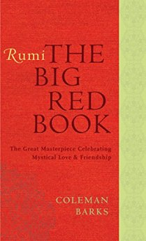 Rumi: The Big Red Book: The Great Masterpiece Celebrating Mystical Love and Friendship by [Barks, Coleman]