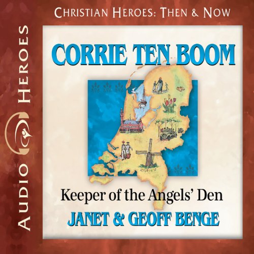 Corrie ten Boom: Keeper of the Angels' Den (Christian Heroes: Then and Now)
