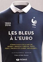 Les Bleus a l'Euro : Temoignages exclusifs de Herbin, Hidalgo, Giresse, Papin, Pires, Trezeguet, Lloris, Deschamps.