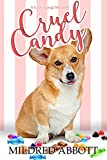 Cruel Candy (Cozy Corgi Mysteries Book 1)