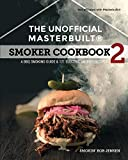 The Unofficial Masterbuilt Smoker Cookbook 2: A BBQ Smoking Guide & 121 Electric Smoker Recipes (The Unofficial Masterbuilt Smoker Cookbook Series)