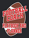 Football Coach Playbook And Planner: 2019-2020 School Year Youth Coaching Notebook, Blank Field Pages, Calendar, Game Statistics, Roster