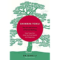 Shinrin-yoku: the art and science of forest bathing (english edition)