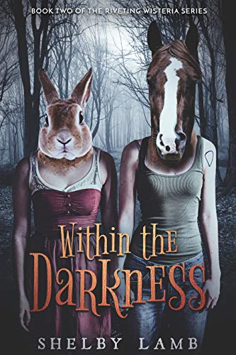 Within the Darkness (Wisteria Book 2): A Dark Fantasy Dystopian With Demons and Monsters - Mature Content by [Lamb, Shelby]