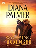 Wyoming Tough (Wyoming Men Book 1)