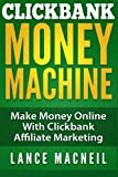 Product review for ClickBank Money Machine: Make Money Online With ClickBank Affiliate Marketing