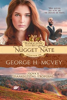 Nugget Nate: Moya's Thanksgiving Proposal (Thanksgiving Books & Blessings Collection One Book 7) by [McVey, George H.]