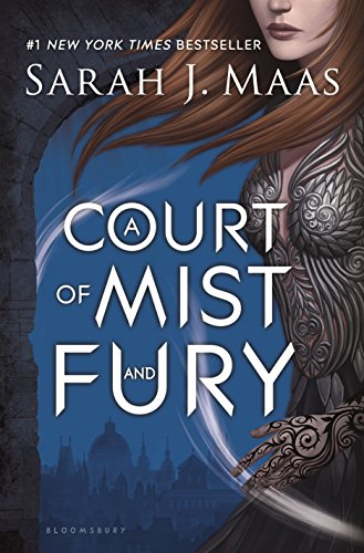 A Court of Mist and Fury (A Court of Thorns...