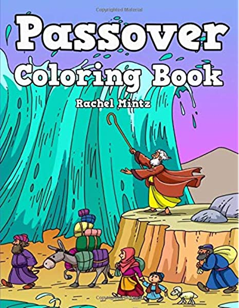 Passover Coloring Book The Passover Story In Pictures Joseph Moses Egypt Pharaoh Plagues Pesach Coloring For Kids Mintz Rachel 9781986214957 Amazon Com Books