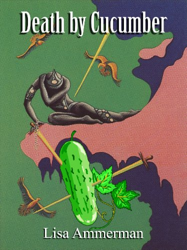 Death by Cucumber by [Ammerman, Lisa]