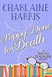 Poppy Done to Death (Aurora Teagarden Book 8)