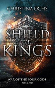 Shield of Kings by Christina Ochs