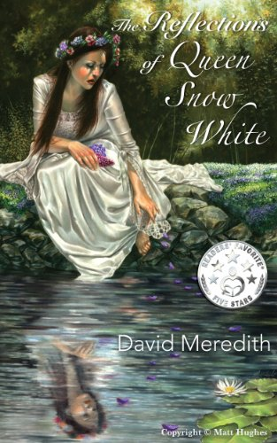 The Reflections of Queen Snow White by [Meredith, David]