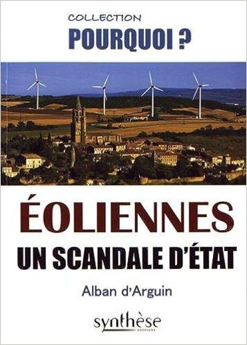 Amazon.fr - Éoliennes un scandale d'État - Arguin, Alban d' - Livres