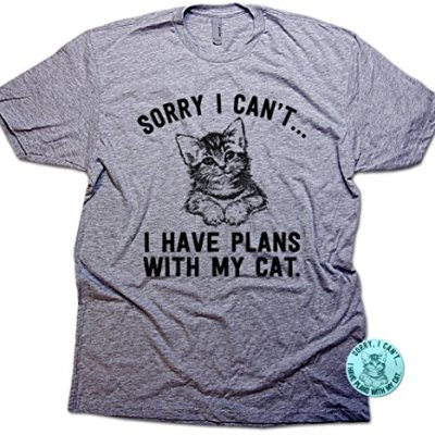 Sorry I Can't I Have Plans with My Cat Funny Unisex T-Shirt...