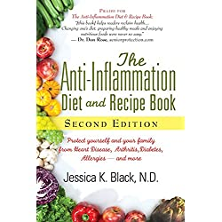 The Anti-Inflammation Diet and Recipe Book, Second Edition: Protect Yourself and Your Family from Heart Disease, Arthritis, Diabetes, Allergies, —and More