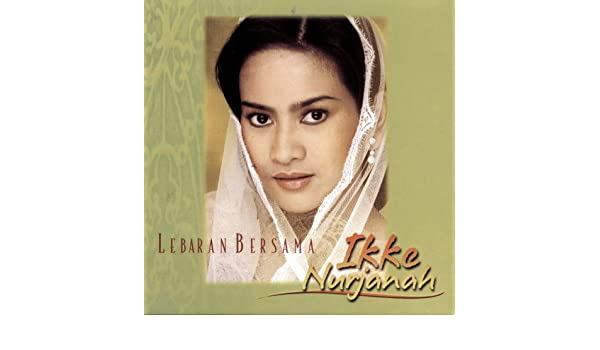 Selamat Hari Lebaran Album Version By Ikke Nurjanah On Amazon