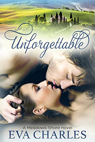 Unforgettable: Helena's Story (Meadows Shore Book 4) by [Charles, Eva]