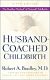 Husband-Coached Childbirth (Fifth Edition): The Bradley Method of Natural Childbirth