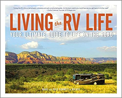 Living the RV Life Marc & Julie Bennet's comprehensive published book on everything you need to know about RVing!