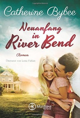 Catherine Bybee: Neuanfang in River Bend