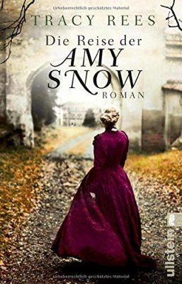 Tracy Rees: Die Reise der Amy Snow