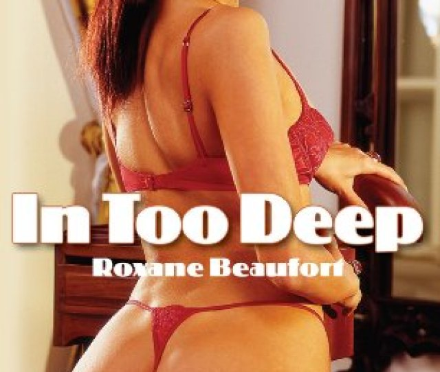In Too Deep Damsel In Distress Erotic Ebook By Beaufort Roxane