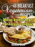 48 Breakfast Vegetarian Recipes