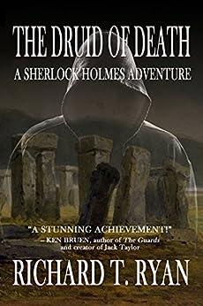 The Druid of Death - A Sherlock Holmes Adventure by [Ryan, Richard T]