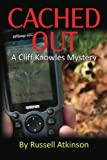 Cached Out: A Cliff Knowles Mystery (Cliff Knowles Mysteries Book 2)