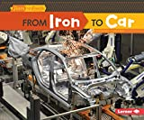 From Iron to Car (Start to Finish, Second Series)